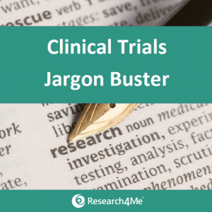 Clinical Trials Jargon Buster