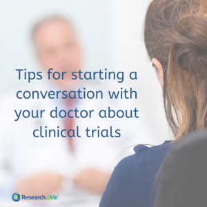 Tips on starting a conversation with your doctor about clinical trials